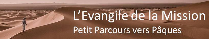 L'Évangile de la mission - Petit parcours vers Pâques
