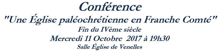 Mercredi 11 octobre - Une église paléochrétienne en Franche-Compté