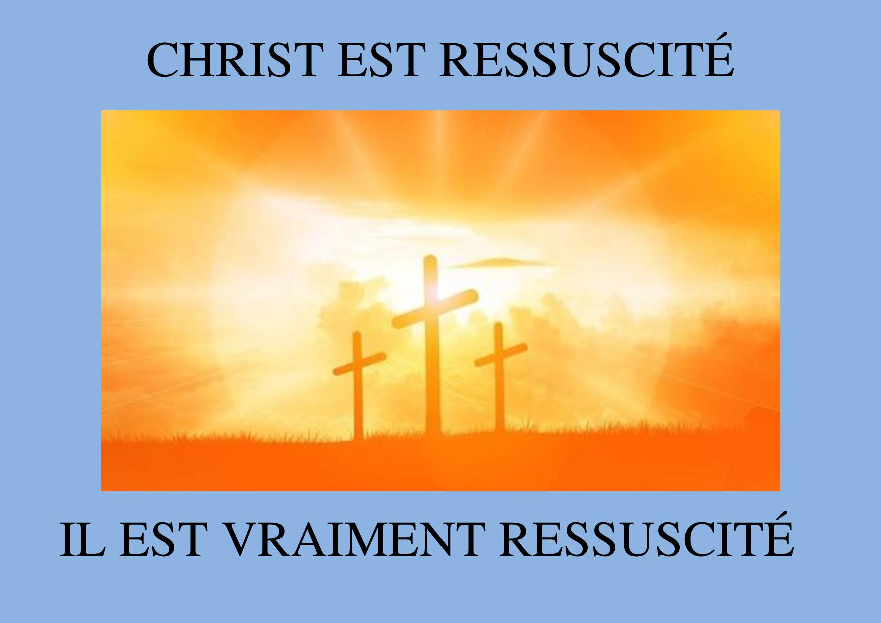 Christ est ressuscité - Il est vraiment ressuscité